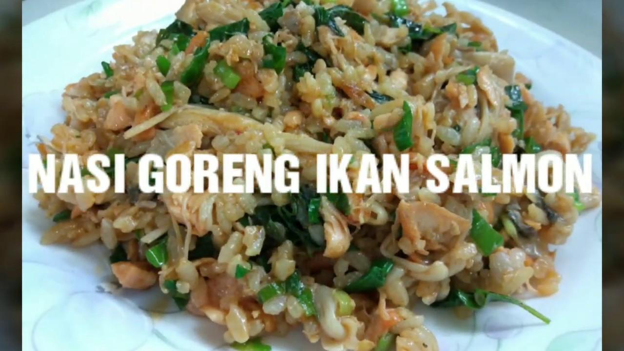 Nasi Goreng Ikan Salmon Ala Dott Maung Youtube