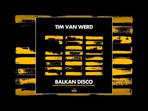 Tim van Werd - Balkan Disco (Pete Dash Remix)