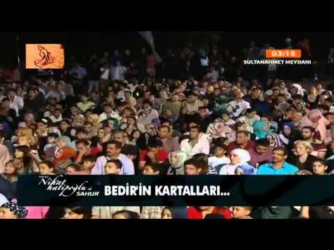 Nihat Hatipoğlu - Bedir Savaşından Kesitler - Sahur - 22.07.2013