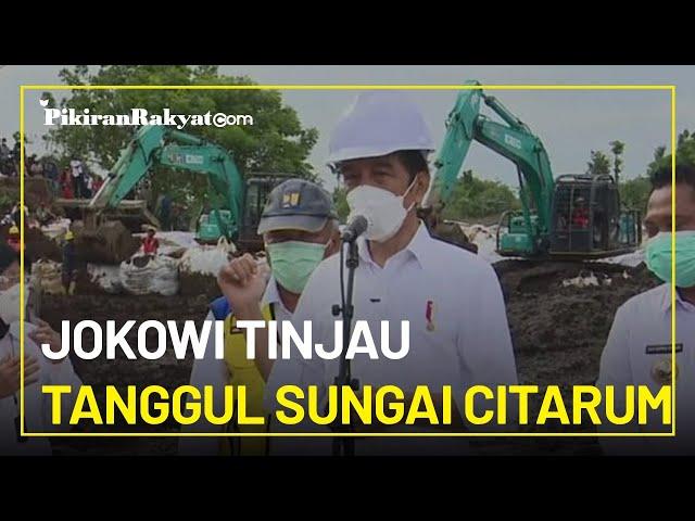 Tanggul Sungai Citarum Jebol, Jokowi: Saya Beri Target Perbaikan, dalam Waktu Maksimal Dua Hari