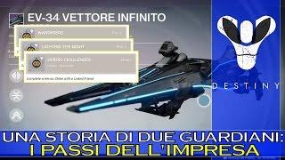 """Destiny: IMPRESA """"Una Storia di Due Guardiani"""" (Cosa si DOVREBBE fare!)"""