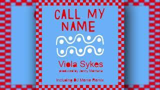 Viola Sykes - Call My Name