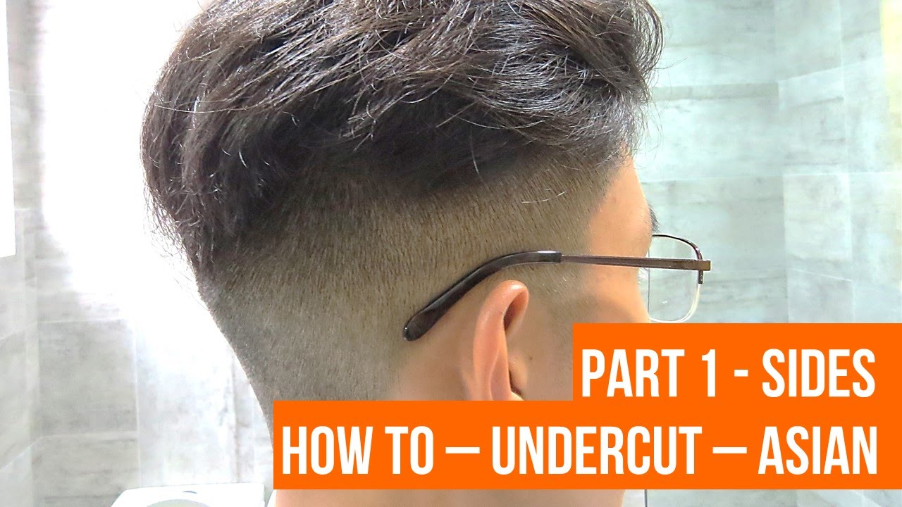 How To Undercut Asian Hair 2016 Skin Fade Side Youtube
