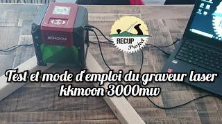 Test et mode d'emploi du graveur laser Kkmoon 3000 mw
