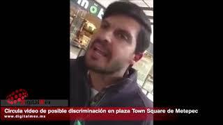 Circula video de posible discriminación en plaza Town Square de Metepec