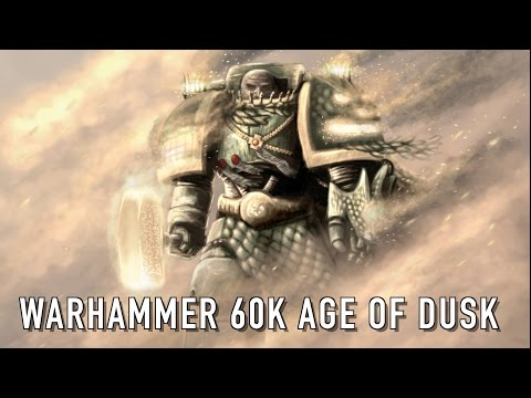 40 Facts & Lore on Warhammer 60K, The Age of Dusk Warhammer 40k