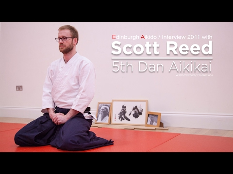 Edinburgh Aikido Club Scott Reed 5th Dan Interview 2011