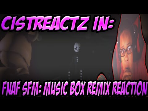 [FNAF SFM] Music Box Remix REACTION   SAVE US!