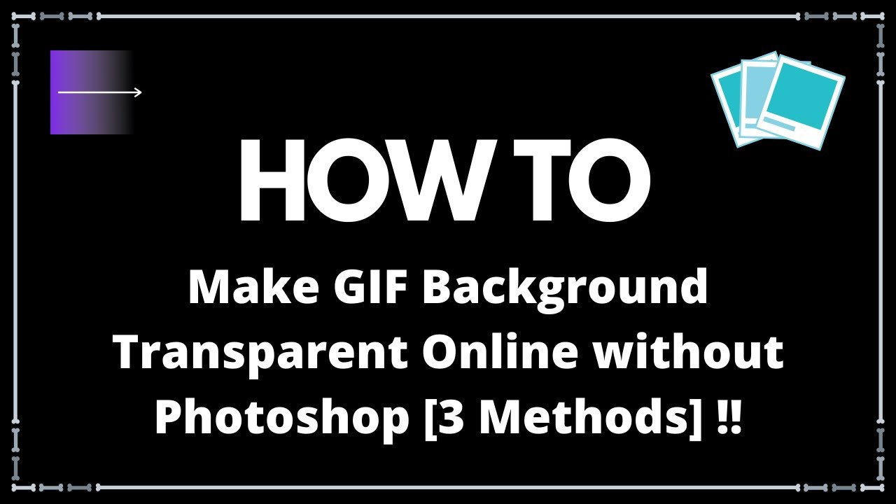 How To Make Gif Background Transparent Online Without Photoshop 2020 3 Methods Youtube
