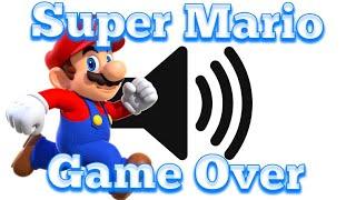 Super Mario (Game Over)- Sound Effect