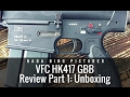 Airsoft: VFC HK417 GBB Unboxing/Review Part 1