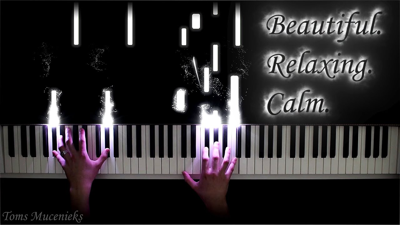 6 Most Beautiful And Relaxing Piano Songs Ever