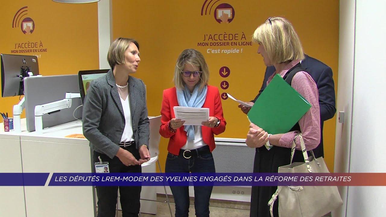 Yvelines | Les députés LREM-Modem des Yvelines engagés dans la réforme des retraites