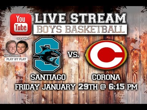 Santiago vs. Corona High School Boys Basketball Game