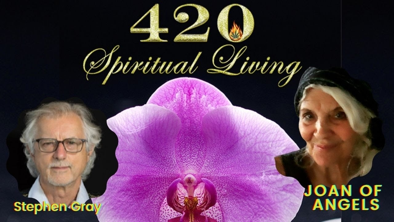 Cannabis and Spirituality with Joan of Angels and Guest Stephen Gray