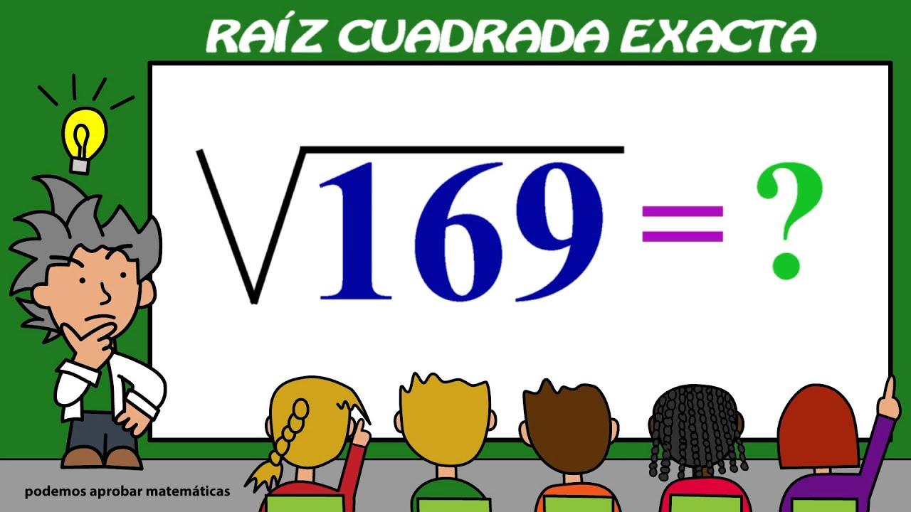 Raíz cuadrada exacta. Cómo sacar la raíz cuadrada del número 169 ...