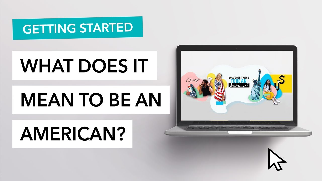 "Getting Started with ""What Does It Mean To Be An American?"""