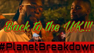 BACK TO THE UK !! | DAVE FT BURNA BOY - LOCATION | REACTION | PLANET BREAKDOWN