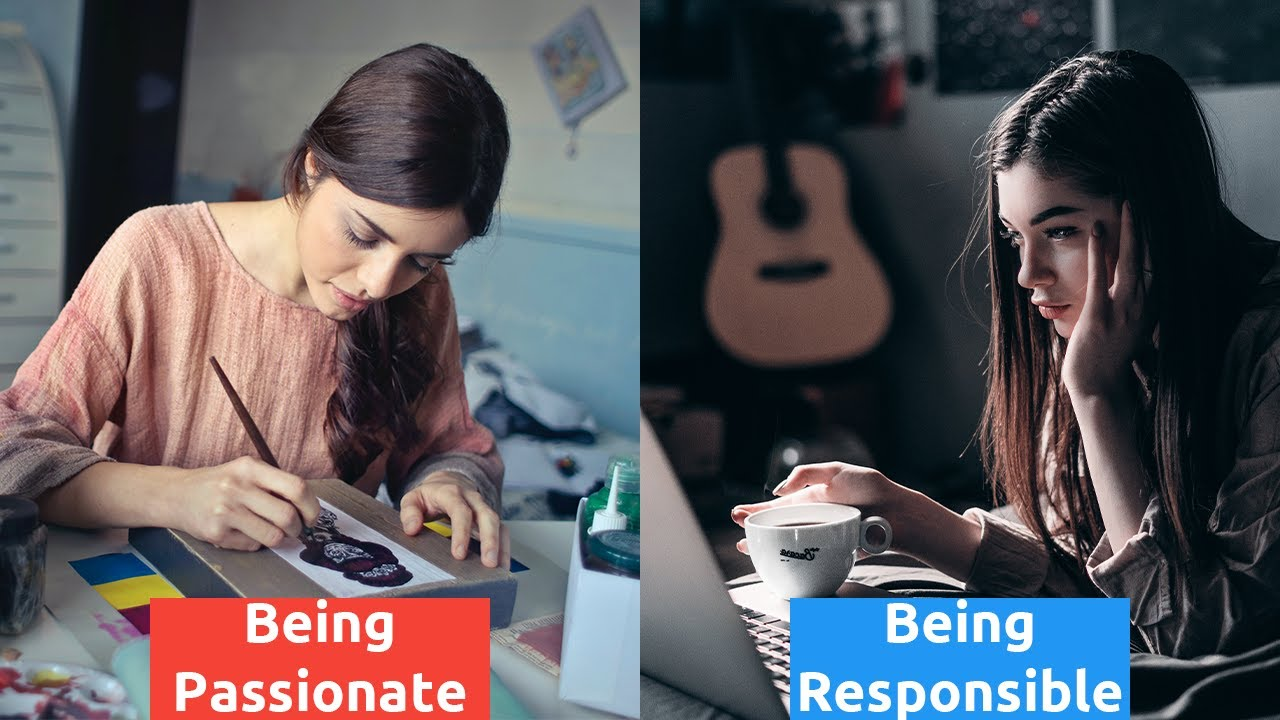 Passion v/s Responsibility | Which is more superior? | Choosing one..