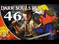 Dark Souls 3 Deprived Playthrough Pt 46 - Indiana Jones Skills