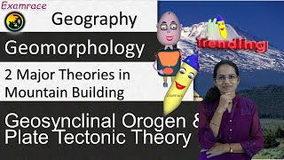 2 Major Theories in Mountain Building - Geosynclinal Orogen & Plate Tectonic Theory