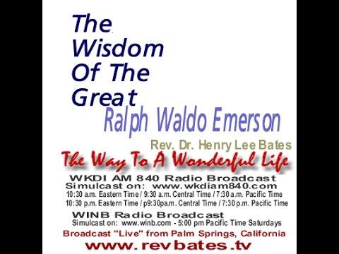 The Wisdom Of Ralph Waldo Emerson, Rev Bates The Way to a Wonderful Life