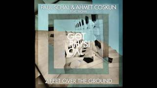 Paul Schal &Ahmet Coskun feat. Yasha -  2 Feet Over The Ground (The Cheapers Remix)