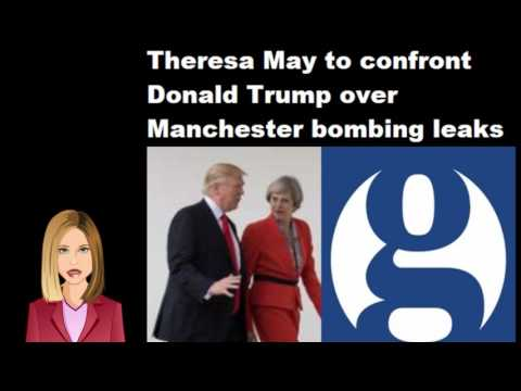 Theresa May to confront Trump over leaking of Manchester evidence