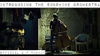 Official A.R.Rahman Introducing The Sunshine Orchestra