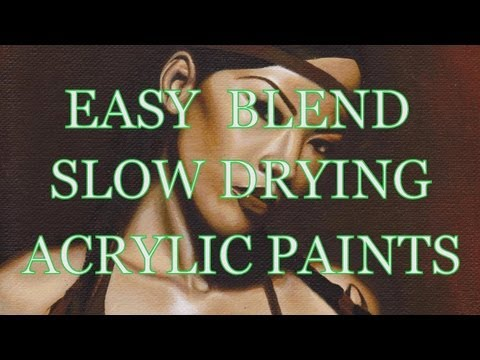 Slow Drying/ Easy to Blend Acrylics