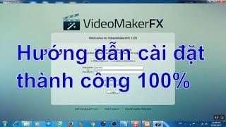 Hướng dẫn Cài đặt và Crack phần mềm VideoMaker Fx 100%.