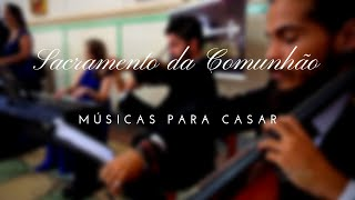 """Músicas para casamento - """"Sacramento da Comunhão"""" - Ecos Brasil Acústico"""