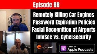 Car GPS Hacks, Password Expiration Policies, Facial Recognition, InfoSec vs. Cybersecurity