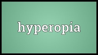 Hyperopia Meaning