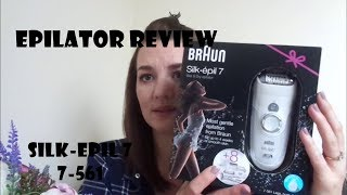 Epilator review!- Braun Silk-épil 7 7-561 Wet & Dry