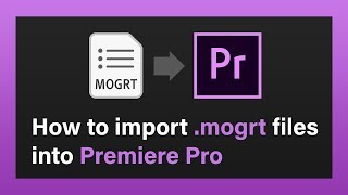 How to Import MOGRT Files Into Premiere Pro | MotionRevolver QuikTip