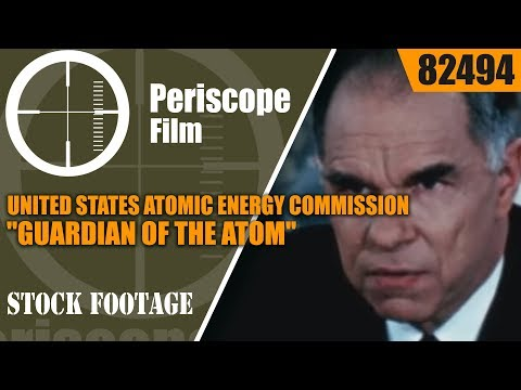 "UNITED STATES ATOMIC ENERGY COMMISSION  ""GUARDIAN OF THE ATOM""  ATOMIC ENERGY  82494"