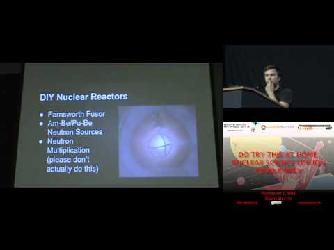PhreakNIC 18   Chad Ramey   Do Try This at Home   Nuclear Science Edition
