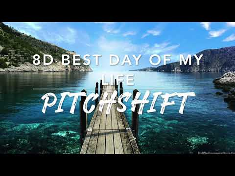 8D Best Day Of My Life — American Authors   PitchShift
