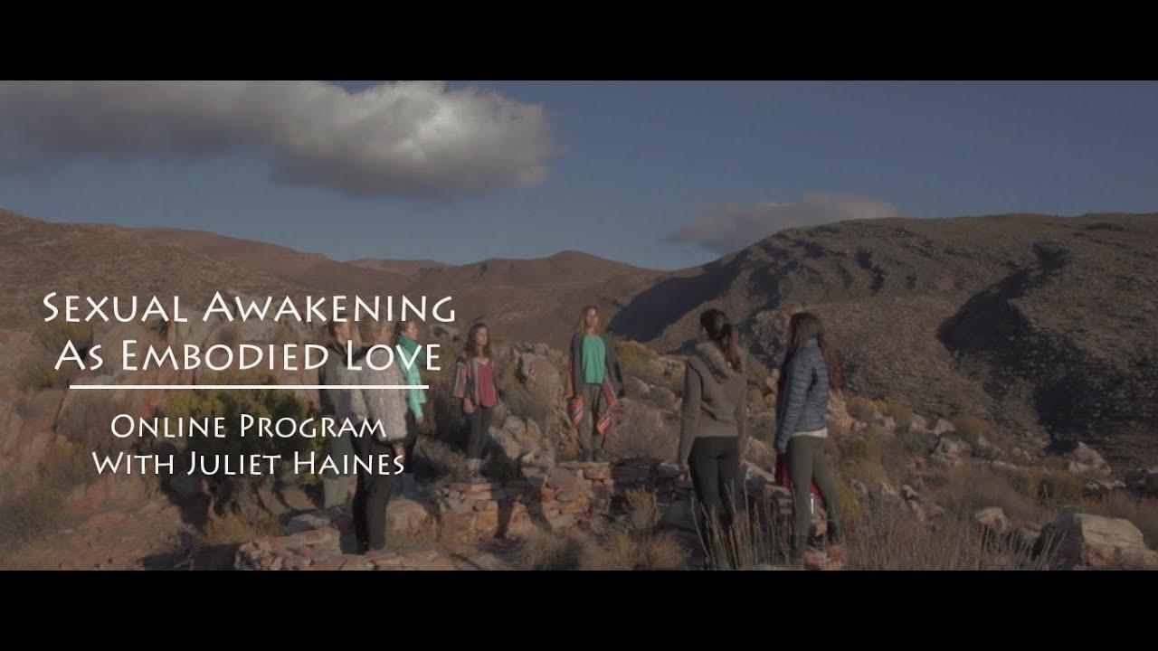 Sexual Awakening As Embodied Love - Juliet Haines