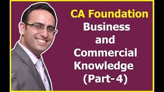 CA Foundation Business and Commercial Knowledge Part 4