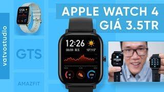 Amazfit GTS giống Apple Watch giá 3.5 triệu