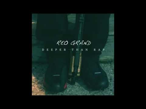 Reo Grand - Deeper Than Rap