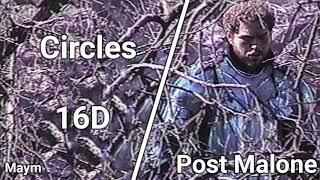 Download Circles - Post Malone [16D AUDIO   NOT 8D/9D]