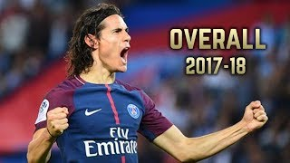 Edinson Cavani - Overall 2017-18 | Best Goals & Skills