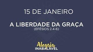 15 de Janeiro - A liberdade da graça