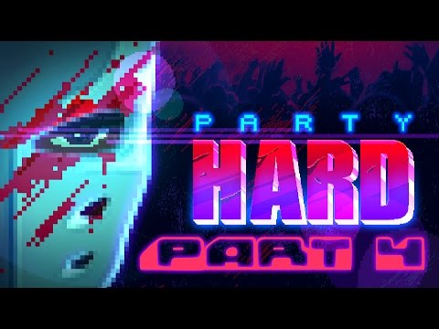 Party Hard - Part 4 | LADIES, SHARKNADOS, AND DANCING BEARS