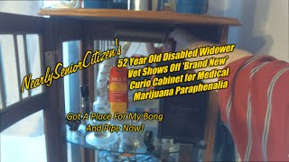 52 Year Old Disabled Widower Vet Displays Medical Marijuana Paraphernalia In New Curio Cabinet