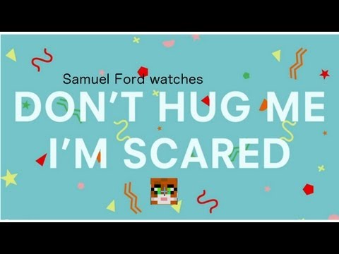 samuel ford watches- don't hug me, i'm scared