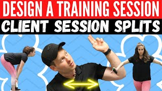 How to Design the Perfect Personal Training Session | Client Session Splits